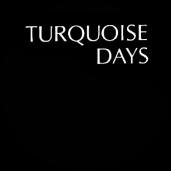 Turquoise Days
